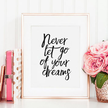 MOTIVATIONAL Poster, Never Let Go of Your Dreams Inspirational Quote,Friends Gift,Friendship Gift,Workout, Quote Prints,Dream Big Little One