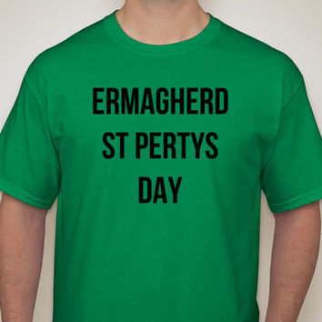 Ermagherd St Pertys Day - St Patricks Day - Womens/Mens T-Shirt, Long Sleeve Sweatshirt or Hoodie - Lime or Kelly Green