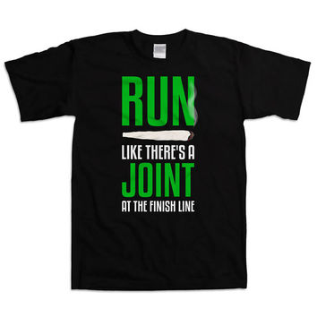 Funny Running TShirt Run Like There's A Joint At The Finish Line Training Clothing Exercise Wear Fitness Clothes Weed Smoker Mens Tee WT-33A