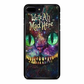 We Are All Mad Here Alice In Wonderland iPhone 8 Plus Case