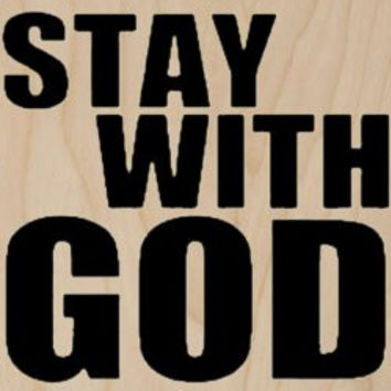 'Stay With God' Religion - Hindu, Buddhist, Christian - Plywood Wood Print Poster Wall Art