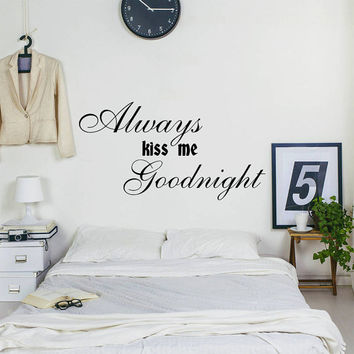 Wall Decals Quotes Always Kiss Me Goodnight Vinyl Sticker Decal Art Home Family Decor Quote Wall Decal Sign Words Love Bedroom Dorm AN369