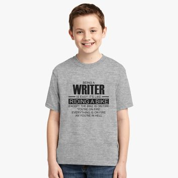 Being A Writer Is Easy It's Like Riding A Bike Youth T-shirt
