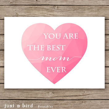 5x7 Mothers day card, DIY mother's day gift, You are the best mom ever, gift for mom, gift for mother, pink heart- INSTANT DOWNLOAD