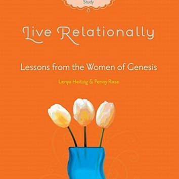 Live Relationally: Lessons from the Women of Genesis: Lenya Heitzig: Softcover: FamilyChristian.com