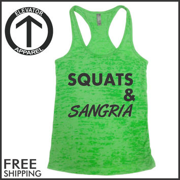 Squats And Sangria. Burnout Tank. Fitness Shirt. Crossfit. Cardio. Power Lifting. Yoga. Running. Free Shipping U.S. Customers. 2fer. Gym.