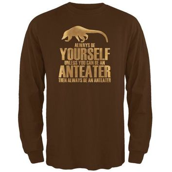 CREYCY8 Always Be Yourself Anteater Brown Adult Long Sleeve T-Shirt