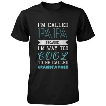 Cool To Be Called Grandfather Funny T-shirt PaPa Tee X-Mas Gift for Grandpa