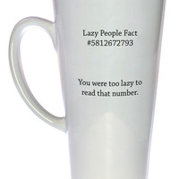 Lazy People Fact Coffee or Tea Mug, Latte Size