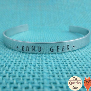 Band Geek Cuff -  Hand Stamped bracelet - Gift Idea