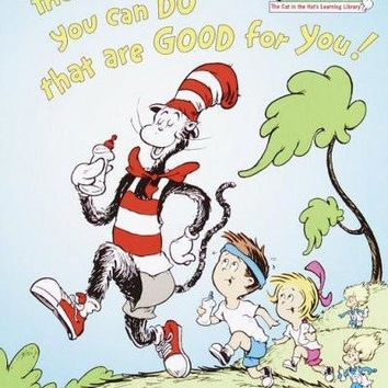 Oh the Things You Can Do That Are Good for You: All About Staying Healthy (Cat in the Hat's Learning Library)