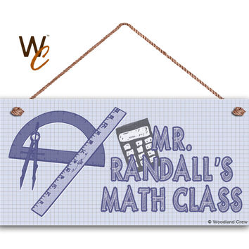 "Teacher Sign, Math Class Personalized Sign, Teacher's Name, Classroom Hanging Door Sign, Gift For Teacher, 5"" x 10"" Sign, Made To Order"