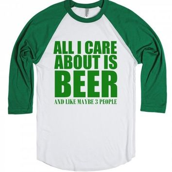 All I Care About is Beer and Like Maybe 3 People St. Patrick's Day Tee Shirt