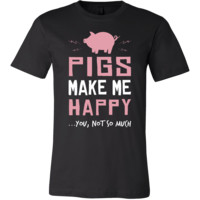 Pig Shirt - Make Me Happy - Animal Lover Gift