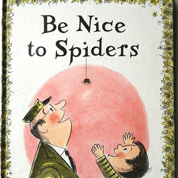 1967 Be Nice to Spiders by Margaret Bloy Graham, Be Nice to Spiders Hardcover, Vintage Children's Book, Spider Book, Spiders, Kid's Book