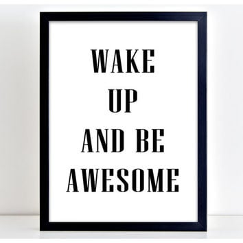 Wake Up Be Awesome Print Poster Art Print Kitchen Quote Motivation Famous Wall Sign Letters Home Decor PP67