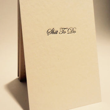 Letterpress Notepad:  Shit To Do