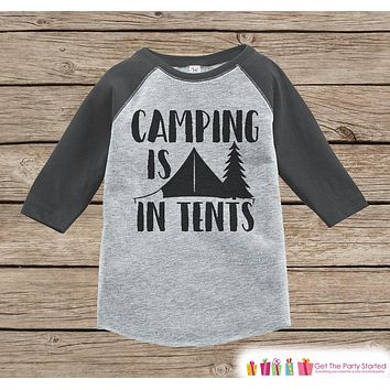 Kid's Camping Outfit - Camping Is In Tents - Grey Raglan Shirt, Onepiece - Kids Baseball Tee - Shirt for Baby, Toddler, Youth - Outdoors