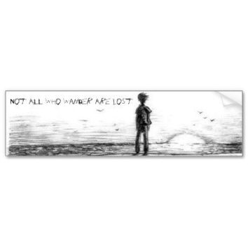 Not All Who Wander Are Lost Bumper Sticker from Zazzle.com