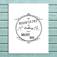 """Digital Print """"The Mountains Are Calling and I Must Go"""" Printable Home office Wall Art Decor"""