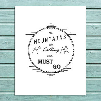 "Digital Print ""The Mountains Are Calling and I Must Go"" Printable Home office Wall Art Decor"