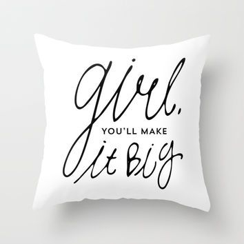 Girl, you'll make it big typography Throw Pillow by Allyson Johnson