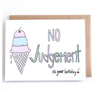 Funny Birthday Card for Ice Cream Lovers - No Judgement Birthday Card by Yellow Daisy Paper Co.
