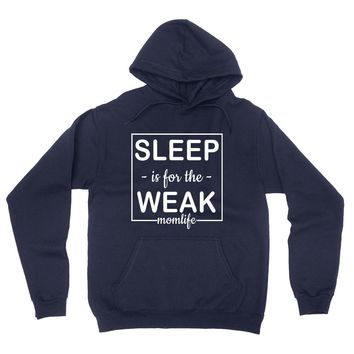 Sleep is for the week mom life hoodie
