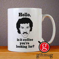 Lionel Richie Hello Is It Coffee You are Looking For Ceramic Coffee Mugs