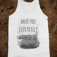 Have you ever really danced on the edge? - Tank Top