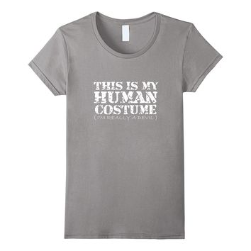 This Is My Human Costume I'm Really a Devil Halloween Shirt