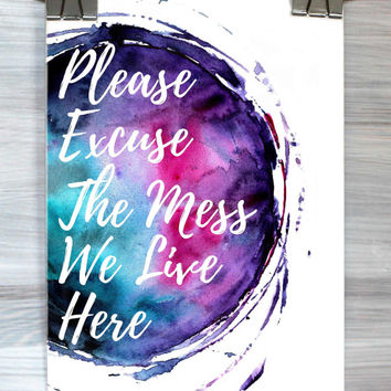 Please Excuse The Mess We Live Here Print Quote Funny Typography Poster Bedroom Dorm Wall Art Watercolor Apartment Home Decor