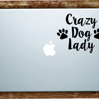 Crazy Dog Lady Laptop Apple Macbook Quote Wall Decal Sticker Art Vinyl Beautiful Inspirational Cute Animals Puppy Rescue