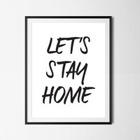 Let's Stay Home Print, Typography Print, Let's Stay Home, Quote Poster, Home Wall Art