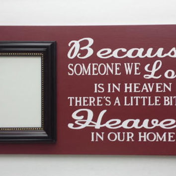 Because Someone We Love Is In Heaven Wood and Vinyl Picture Frame