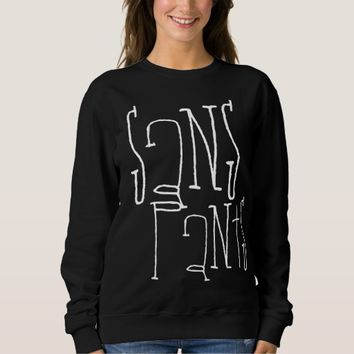 Sans Pants Sweatshirt