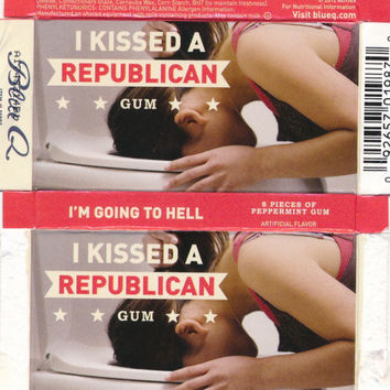 I Kissed A Republican Gum
