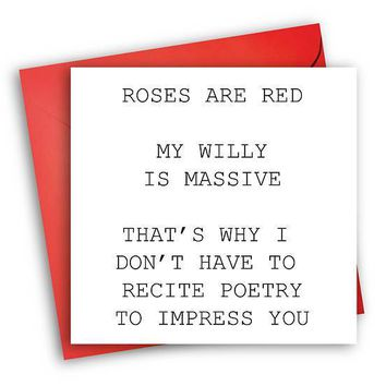 Roses Are Red My Willy Is Massive Funny Anniversary Card Valentines Day Card Love Card FREE SHIPPING