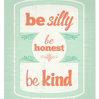 Be Silly Be Honest Be Kind Art Print // 8x10 by wickedpaper