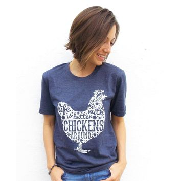 Life Is Better With Chickens T-Shirt - Vintage Blue