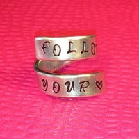 Wonderful - Follow Your Heart  - Adjustable Twist  Wrap Aluminum Ring - handed stamped