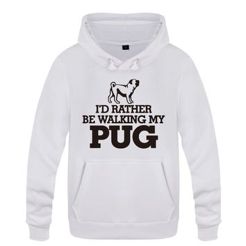 Id Rather Be Walking My Pug Humor Novelty Sweatshirts Men 2018 Mens Hooded Fleece Pullover Hoodies