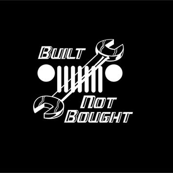 Jeep Built Not Bought Decal Vinyl car truck auto vehicle window decal custom sticker Jeep Decal