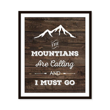 The Mountains Are Calling And I Must Go Art Print, Faux 'Wood' Look, Quote John Muir 5x7, 8x10, 11x14 Typography Wall Decor, Home Decor