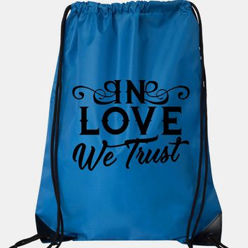 "Drawstring Gym Bag  ""In Love We Trust""  Funny Workout Squatting Gift"