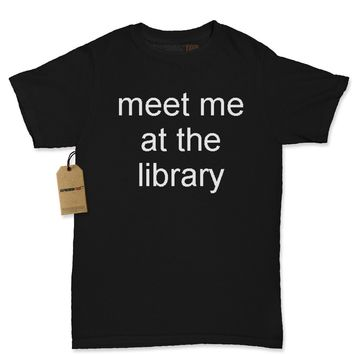 Meet Me At The Library Womens T-shirt