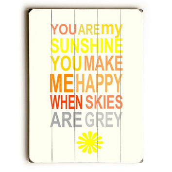 You Are My Sunshine by Artist Patruskchka Hetterschij Wood Sign