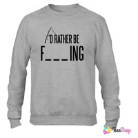 I'd rather be fishing Crewneck sweatshirtt