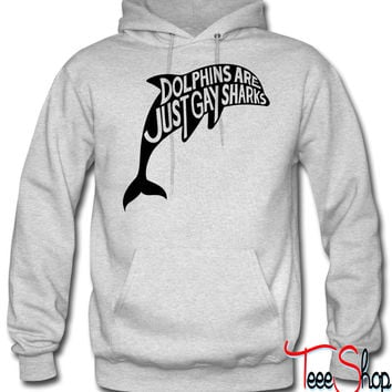 Dolphins are just gay sharks hoodie