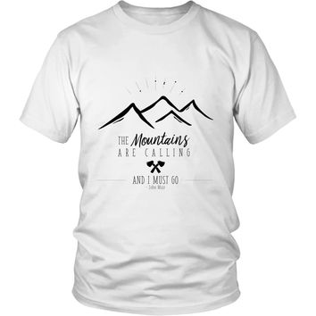 The Mountains Are Calling And I Must Go - Unisex T Shirt